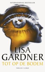 Tot op de bodem Door Lisa Gardner Boekomslag
