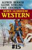 Alfred Bekker, Glenn Stirling & Uwe Erichsen - Sieben glorreiche Western #15 Grafik