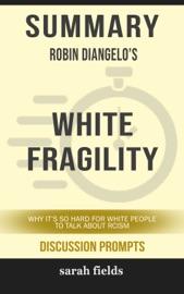 SUMMARY: ROBIN DIANGELOS WHITE FRAGILITY
