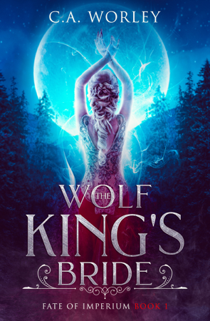 The Wolf King's Bride - C.A. Worley