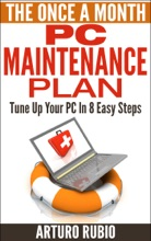 The Once A Month PC Maintenance Plan