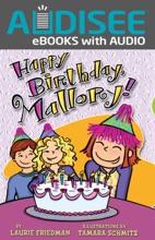 Happy Birthday, Mallory! (Enhanced Edition)