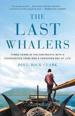 The Last Whalers - Doug Bock Clark book