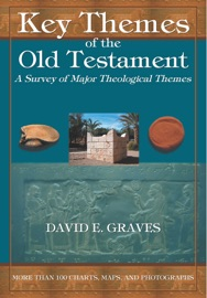 KEY THEMES OF THE OLD TESTAMENT: A SURVEY OF MAJOR THEOLOGICAL THEMES