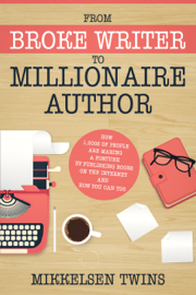 From Broke Writer to Millionaire Author book