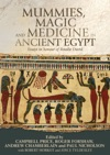 Mummies Magic And Medicine In Ancient Egypt