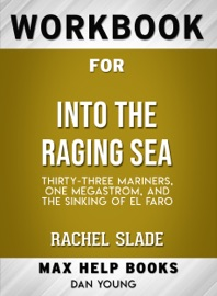 Into The Raging Sea Thirty Three Mariners One Megastorm And The Sinking Of El Faro By Rachel Slade Max Help Workbooks