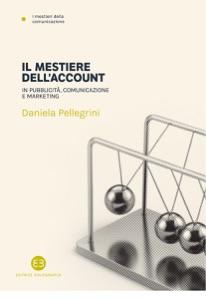Il mestiere dell'account da Daniela Pellegrini