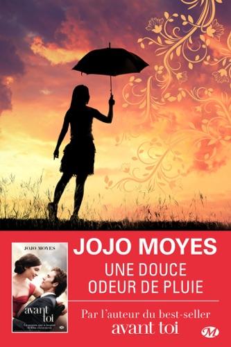 Jojo Moyes - Une douce odeur de pluie