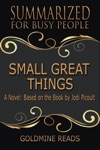 Small Great Things - Summarized For Busy People A Novel Based On The Book By Jodi Picoult