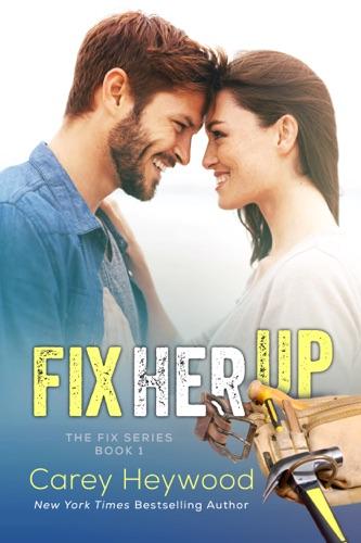 Fix Her Up - Carey Heywood - Carey Heywood