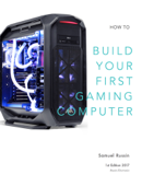 Build Your First Gaming Computer