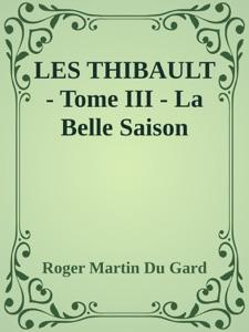 LES THIBAULT - Tome III - La Belle Saison Book Cover