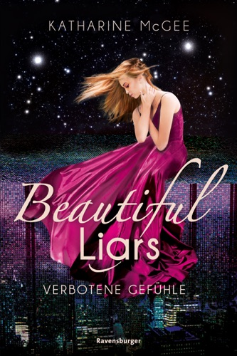 Katharine McGee - Beautiful Liars, Band 1: Verbotene Gefühle