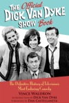 The Official Dick Van Dyke Show Book Deluxe Expanded Archive Edition
