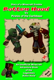 Diary Of A Minecraft Zombie Rotten Hood Vs Pirates Of The Caribbean
