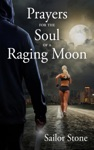 Prayers For The Soul Of A Raging Moon