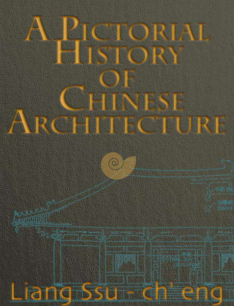 A Pictorial History of Chinese Architecture
