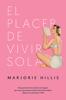 El placer de vivir sola - Marjorie Hillis