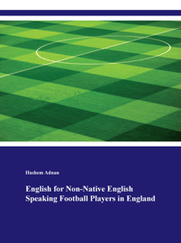 English for Non-Native English Speaking Football Players in England book