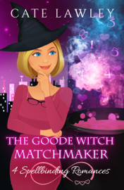 The Goode Witch Matchmaker: Four Paranormal Romances - Cate Lawley book summary