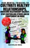 1604 Mental Triggers To Cultivate Healthy Relationships, Overcome Relationship Jealousy, Stop Controlling Others And Be Codependent No More