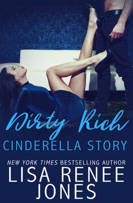 Dirty Rich Cinderella Story - Lisa Renee Jones book