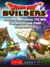 Dragon Quest Builders Switch PC Multiplayer PS4 Wiki CoD Walkthrough Game Guide Unofficial