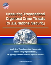 Measuring Transnational Organized Crime Threats to U.S. National Security: Analysis of Three Conceptual Frameworks Used to Study Organized Crime, UN Typology Considers Terrorist Organization Links
