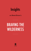 Insights on Brené Brown's Braving the Wilderness by Instaread