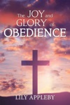 The Joy And Glory Of Obedience