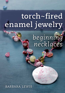 Torch-Fired Enamel Jewelry, Beginning Necklaces ebook