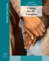 Caring For The Caregiver Support For Cancer Caregivers