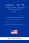 Regulation Of Fuels And Fuel Additives - Identification Of Additional Qualifying Renewable Fuel Pathways Under Renewable Fuel Standard Program US Environmental Protection Agency Regulation EPA 2018 Edition
