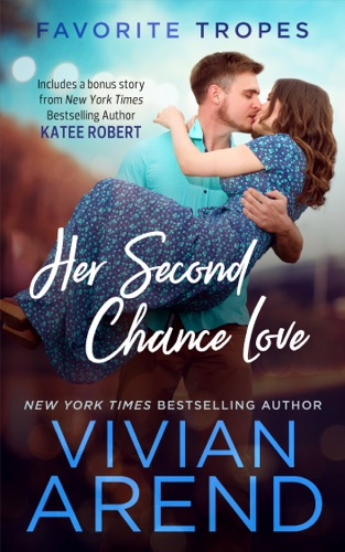 Vivian Arend - Her Second Chance Love: contains Rocky Mountain Romance / Prom Queen