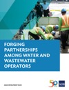 Forging Partnerships Among Water And Wastewater Operators