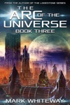The Arc Of The Universe Book Three