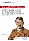 My Revision Notes Edexcel GCSE 9-1 History Weimar And Nazi Germany 1918-39