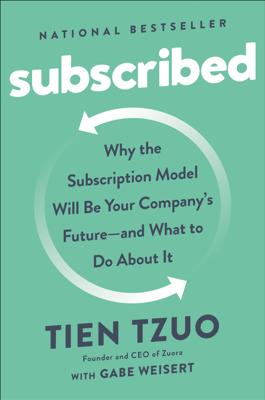 Subscribed - Tien Tzuo & Gabe Weisert book