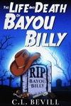 The Life And Death Of Bayou Billy
