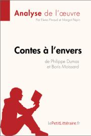 Contes à l'envers de Philippe Dumas et Boris Moissard (Analyse de l'oeuvre)