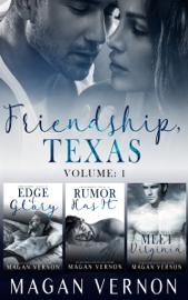 Friendship, Texas Volume 1 - Magan Vernon book summary
