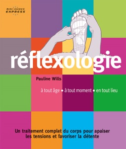 Mini-guide Express : Réflexologie Par Pauline Wills