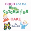Gogo And The Caterpillar Cake