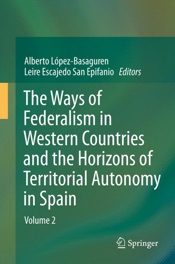 Download The Ways of Federalism in Western Countries and the Horizons of Territorial Autonomy in Spain