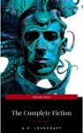 HP Lovecraft The Fiction Complete And Unabridged