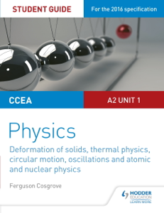 CCEA A2 Unit 1 Physics Student Guide: Deformation of solids, thermal physics, circular motion, oscillations and atomic and nuclear physics La couverture du livre martien