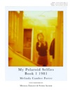 My Polaroid Selfies 1981 Book I Volume 2