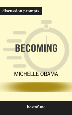 Becoming by Michelle Obama (Discussion Prompts) - Michelle Obama book