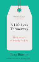 Tara Button - A Life Less Throwaway artwork